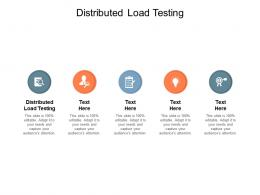 Distributed Load Testing Ppt Powerpoint Presentation Layouts Clipart Cpb