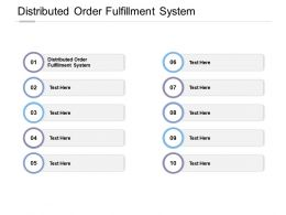 Distributed Order Fulfillment System Ppt Powerpoint Presentation Infographic Template Cpb
