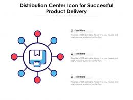 Distribution Center Icon For Successful Product Delivery