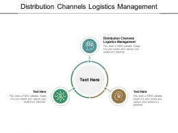 Distribution Channels Logistics Management Ppt Powerpoint Presentation Styles Structure Cpb