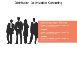 Distribution Optimization Consulting Ppt Powerpoint Presentation Gallery Graphics Tutorials Cpb