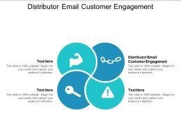 Distributor Email Customer Engagement Ppt Powerpoint Presentation Summary Cpb