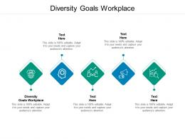 Diversity Goals Workplace Ppt Powerpoint Presentation Outline Icon Cpb