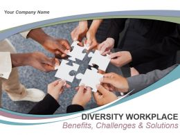 Diversity Workplace Benefits Challenges And Solutions Powerpoint Presentation Slides