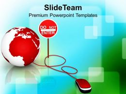 Do Not Enter Sign Globe Internet Powerpoint Templates Ppt Themes And Graphics 0213