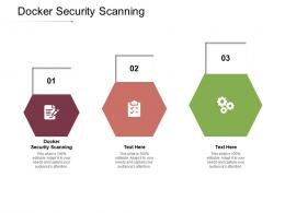 Docker Security Scanning Ppt Powerpoint Presentation Pictures Infographic Template Cpb