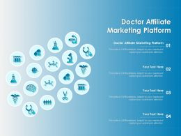 Doctor Affiliate Marketing Platform Ppt Powerpoint Presentation Styles Grid
