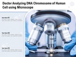 Doctor Analyzing DNA Chromosome Of Human Cell Using Microscope
