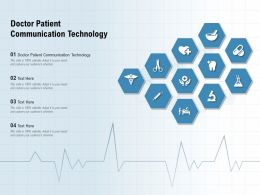 Doctor Patient Communication Technology Ppt Powerpoint Presentation File Designs Download
