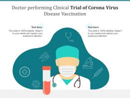 Doctor Performing Clinical Trial Of Corona Virus Disease Vaccination