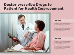 Doctor Prescribe Drugs To Patient For Health Improvement