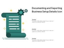 Documenting And Reporting Business Setup Details Icon