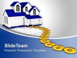 Dollar Coins Path To Home Powerpoint Templates Ppt Themes And Graphics 0313