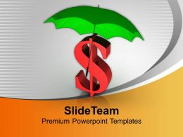 Dollar Currency Sign Under Umbrella PowerPoint Templates PPT Themes And Graphics 0213