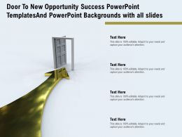 Door To New Opportunity Success Powerpoint Templates And Backgrounds With All Slides