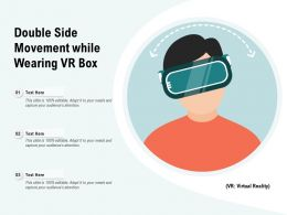 Double Side Movement While Wearing VR Box