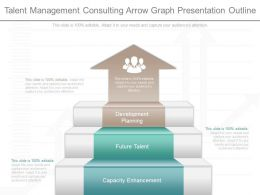 Download Talent Management Consulting Arrow Graph Presentation Outline