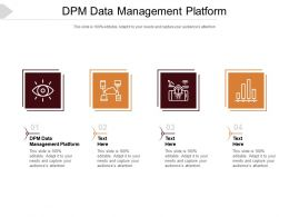DPM Data Management Platform Ppt Powerpoint Presentation Summary Cpb