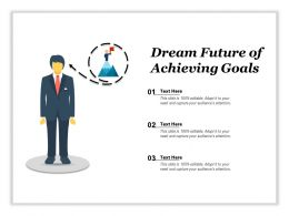 Dream Future Of Achieving Goals