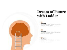 Dream Of Future With Ladder