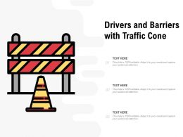 Drivers And Barriers With Traffic Cone