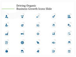 Driving Organic Business Growth Icons Slide Ppt Powerpoint Presentation Summary Samples