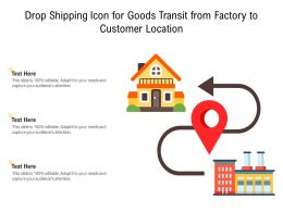 Drop Shipping Icon For Goods Transit From Factory To Customer Location