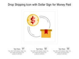 Drop Shipping Icon With Dollar Sign For Money Paid