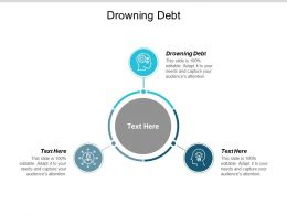 Drowning Debt Ppt Powerpoint Presentation Portfolio Cpb