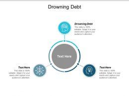 Drowning Debt Ppt Powerpoint Presentation Portfolio Cpb