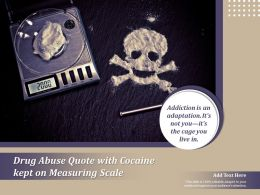 Drug Abuse Quote With Cocaine Kept On Measuring Scale