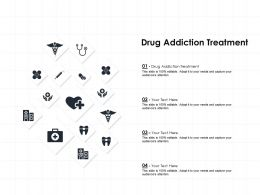 Drug Addiction Treatment Ppt Powerpoint Presentation Infographic Template Samples