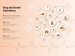 Drug And Alcohol Dependency Ppt Powerpoint Presentation Inspiration Diagrams