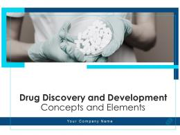 Drug Discovery And Development Concepts And Elements Powerpoint Presentation Slides
