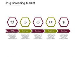 Drug Screening Market Ppt Powerpoint Presentation Portfolio Layout Ideas Cpb
