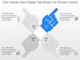 ds Four Human Hand Design Text Boxes For Process Control Powerpoint Template
