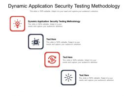 Dynamic Application Security Testing Methodology Ppt Powerpoint Graphic Images Cpb