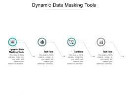 Dynamic Data Masking Tools Ppt Powerpoint Presentation Pictures Designs Cpb