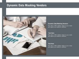 Dynamic Data Masking Vendors Ppt Powerpoint Presentation Layouts Slides Cpb