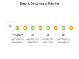 Dynamic Discounting Vs Factoring Ppt Powerpoint Presentation Pictures Graphics Cpb