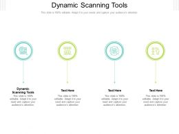 Dynamic Scanning Tools Ppt Powerpoint Presentation Infographic Template Shapes Cpb