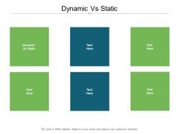 Dynamic Vs Static Ppt Powerpoint Presentation Infographic Template Deck Cpb