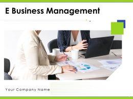 E Business Management Powerpoint Presentation Slides