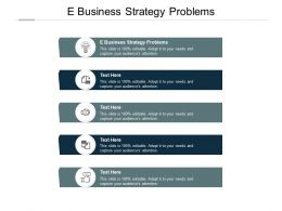 E Business Strategy Problems Ppt Powerpoint Presentation Slides Templates Cpb
