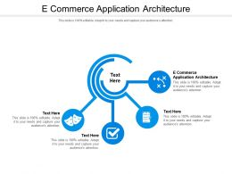 E Commerce Application Architecture Ppt Powerpoint Presentation Slides Styles Cpb