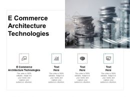 E Commerce Architecture Technologies Ppt Powerpoint Presentation Layouts Mockup Cpb