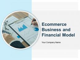 E Commerce Business And Financial Model Powerpoint Presentation Slides