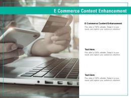 E Commerce Content Enhancement Ppt Powerpoint Presentation File Portfolio Cpb