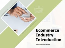 E Commerce Industry Introduction Powerpoint Presentation Slides