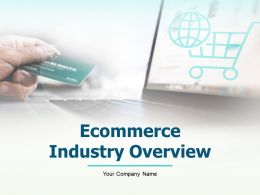 E Commerce Industry Overview Powerpoint Presentation Slides